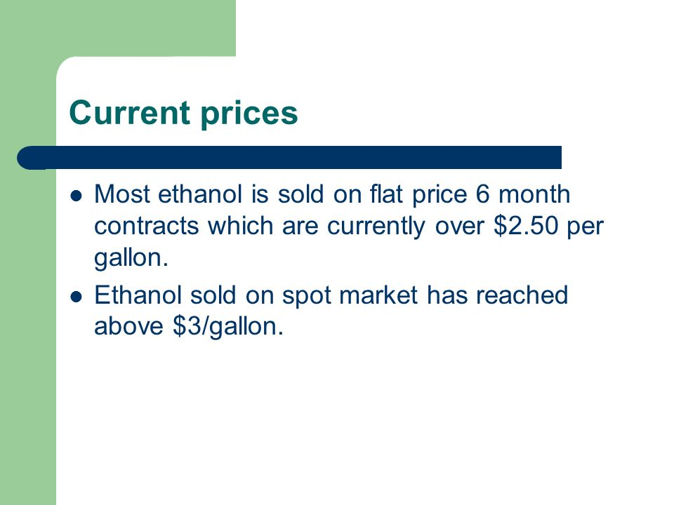 Ethanol sold on spot market has reached above $3/gallon.