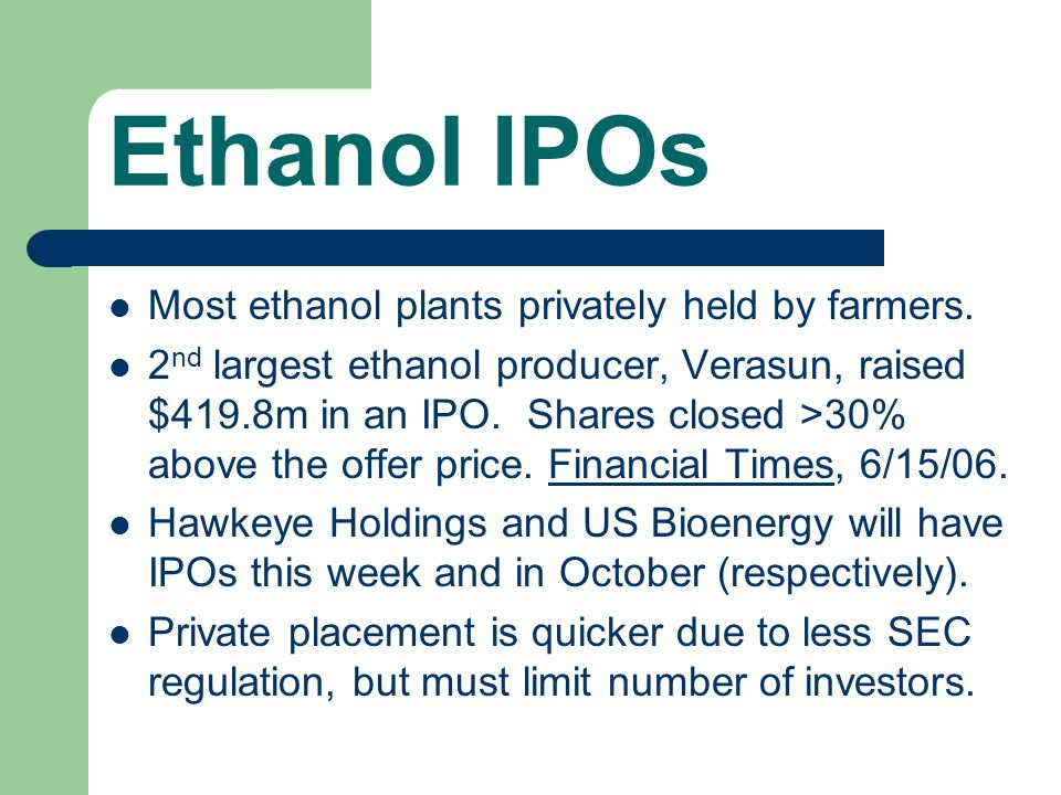 Most ethanol plants privately held by farmers.