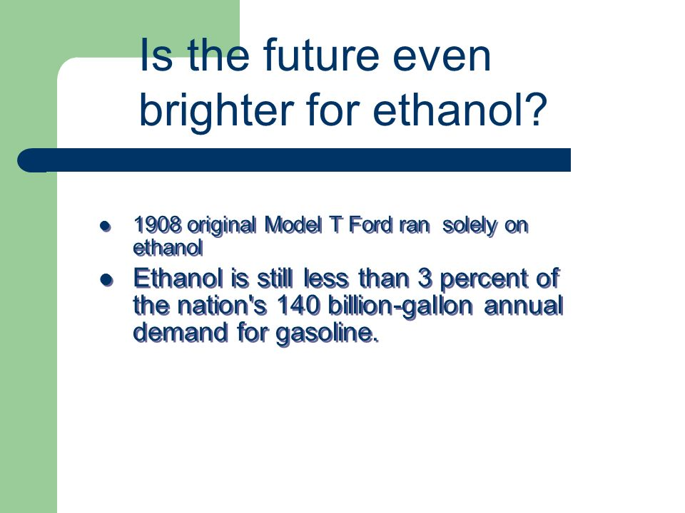 Is the future even brighter for ethanol