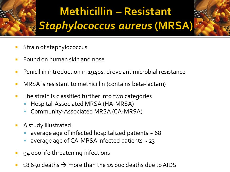 "an experimentation on the antibiotic resistance of the bacteria staphylococcus aureus Mrsa: antibiotic-resistant ""staph"" skin infections  s aureus is part of the  normal human flora (bacteria that normally reside in or on humans) and does not ."