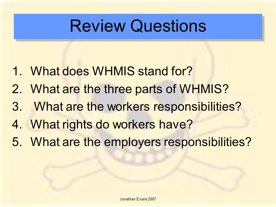 Review Questions What does WHMIS stand for