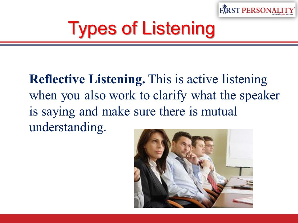 listening skills reflection Enter a skill called active listening active listening is all about building rapport, understanding, and trust by learning the skills below, you will become a.