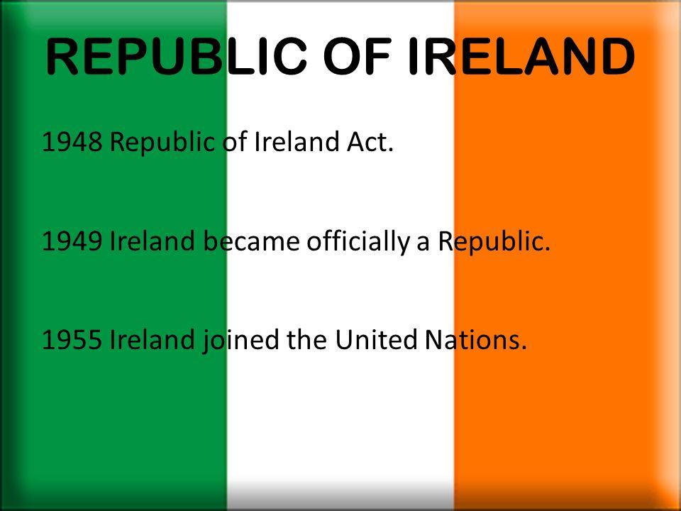 REPUBLIC OF IRELAND 1948 Republic of Ireland Act.