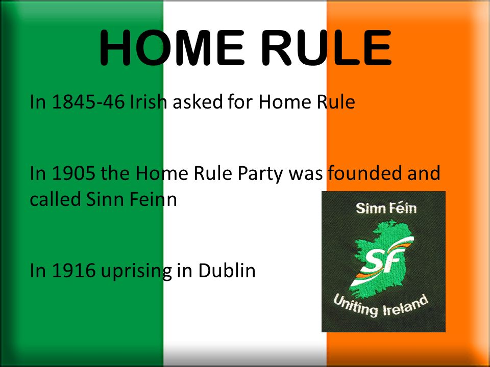 HOME RULE In 1845-46 Irish asked for Home Rule