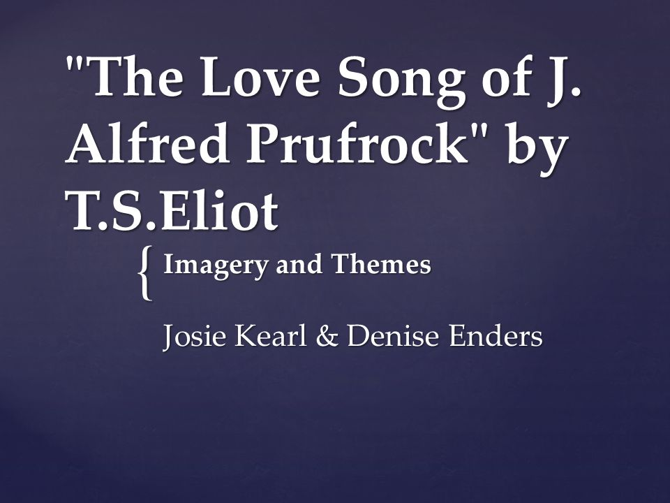 theme of procrastination in love song of prufrock The love song of j alfred prufrock by t s eliot is one of most widely anthologized poems of the twentieth century upon reading the poem, this fact does not at all seem surprising at first glance, the poem is extremely cryptic in its meaning and message.