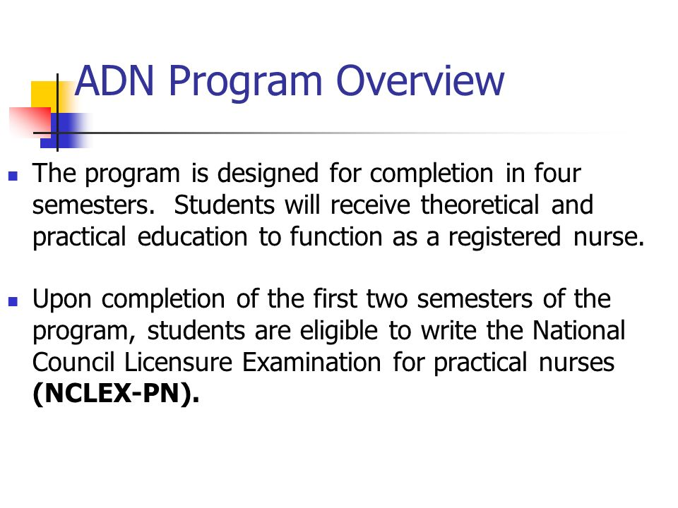 adn nursing Associate degree nursing is a 2 year program that prepares the graduate as a generalist capable of providing competent, accountable client care in diverse settings.