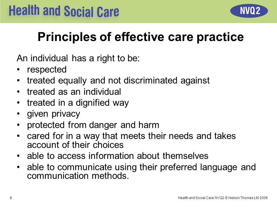 princples in health and social care Principles of health and social care practice in this essay i will be describing the principles and outlining the procedures that are needed to safeguard.