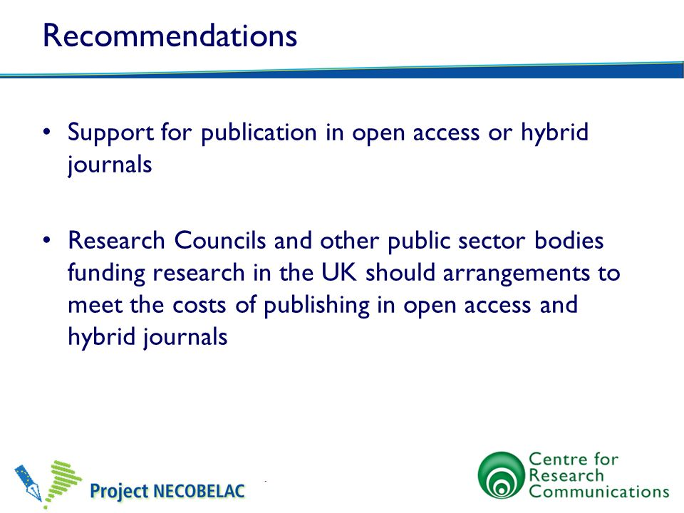 Recommendations Support for publication in open access or hybrid journals.