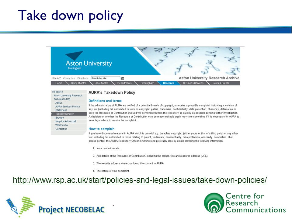 Take down policy http://www.rsp.ac.uk/start/policies-and-legal-issues/take-down-policies/