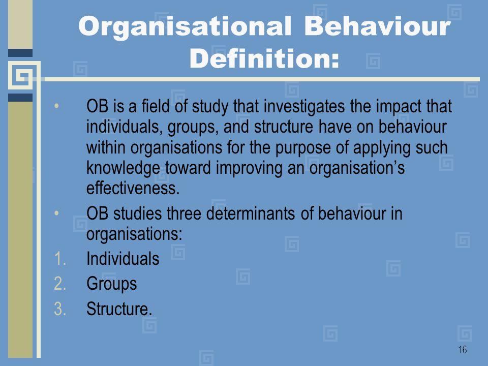 Organisational Behaviour Definition: