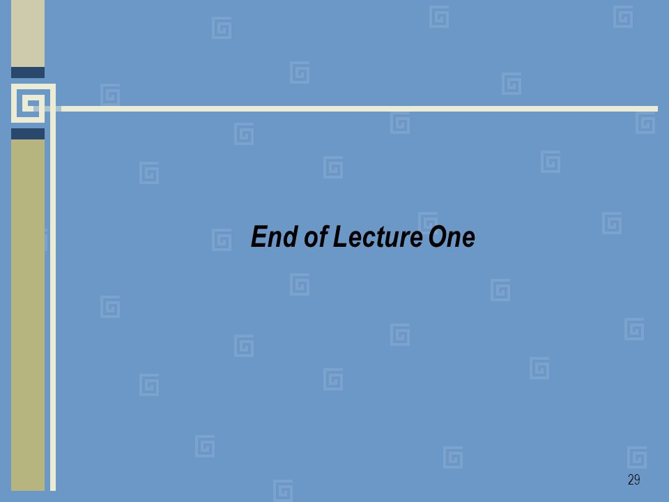 End of Lecture One