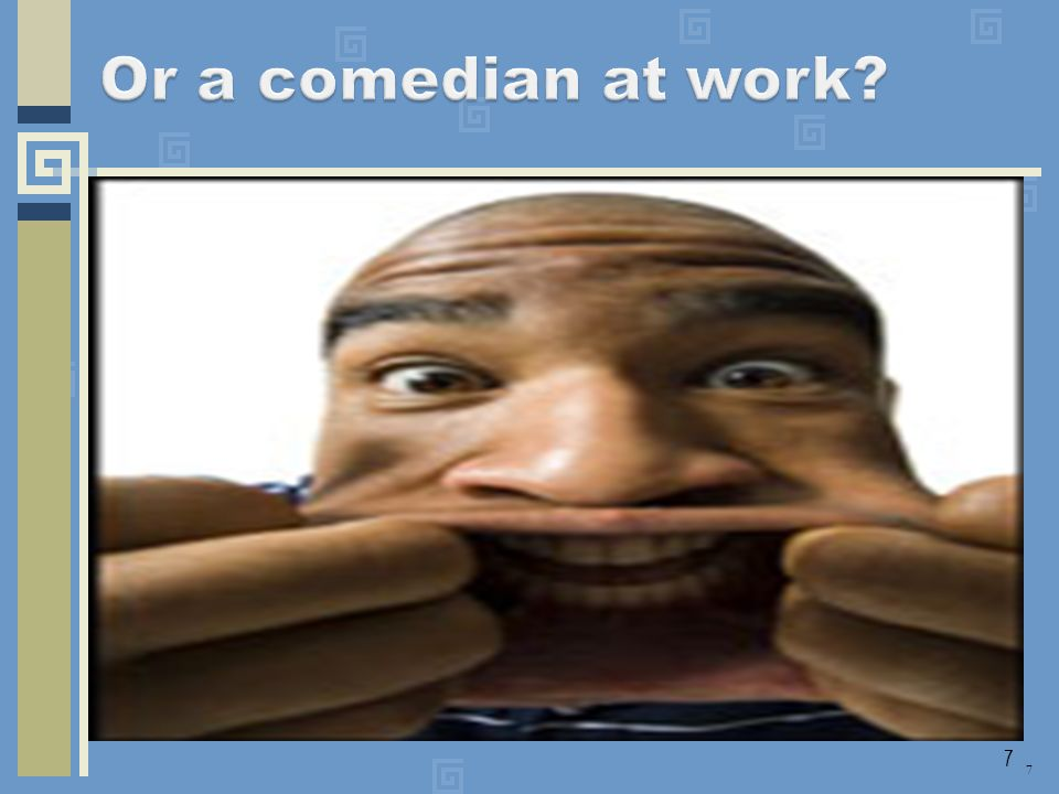 Or a comedian at work 7