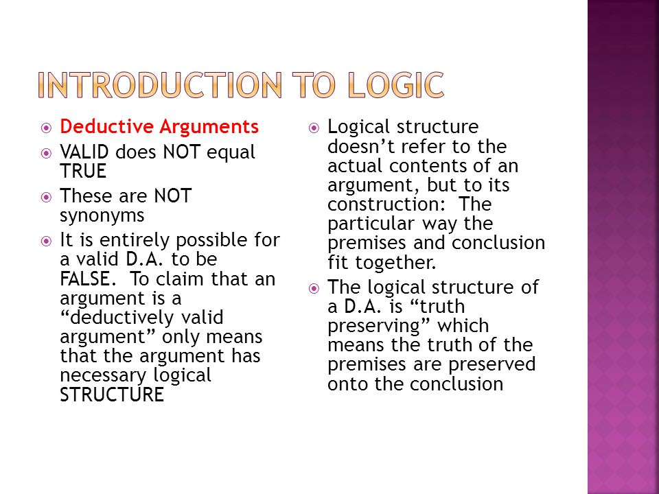 an introduction to the logical structure of arguments This course focuses on the representation of arguments for formal analysis, and the skills and techniques needed to do so effectively introduction to predicate logic also discussed will be slo#1 logical structure of arguments: students will recognize the logical structures of arguments, and be able to put arguments.