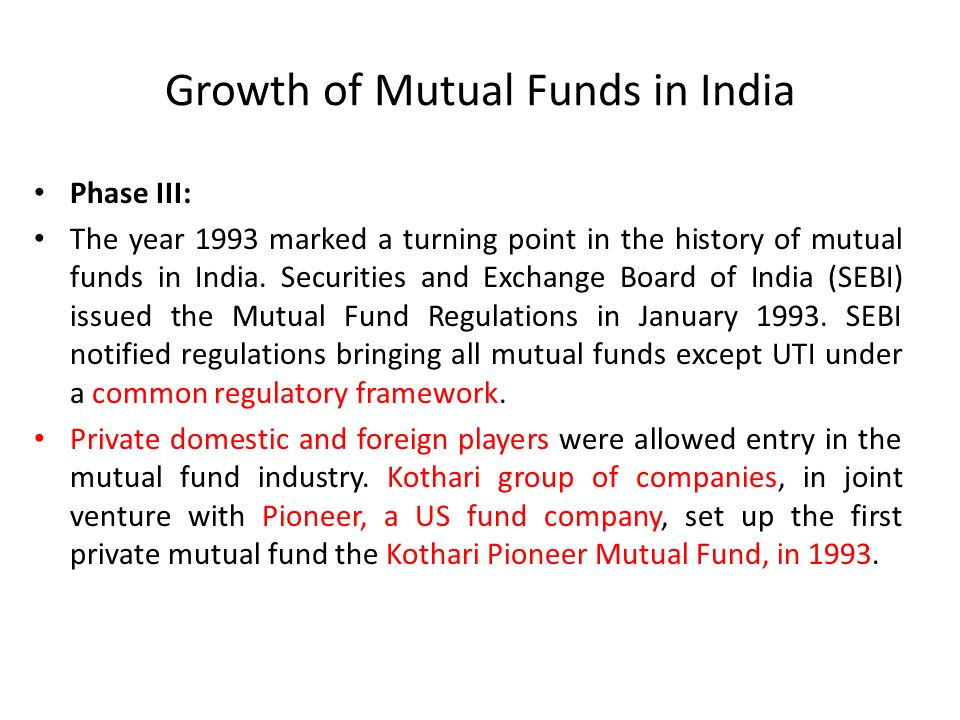 mutual funds indian scenario Mutual funds in india have come of age to cater to the needs of investors sebi, which also controls the stock market operations, is the regulatory body of the indian.