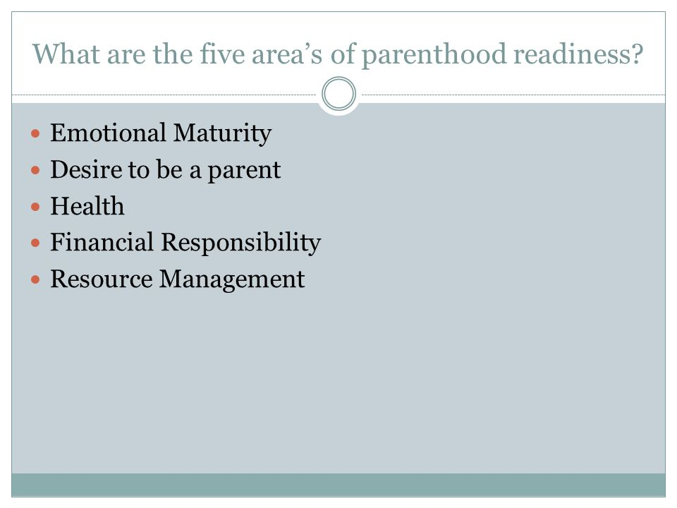 What are the five area's of parenthood readiness
