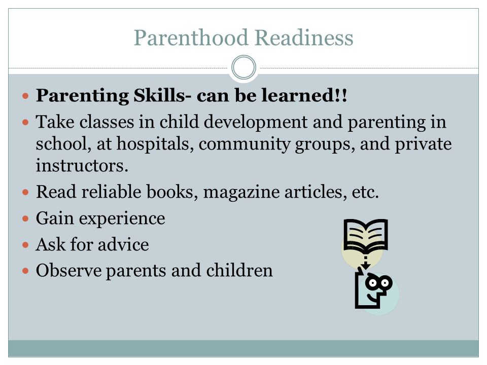 Parenthood Readiness Parenting Skills- can be learned!!