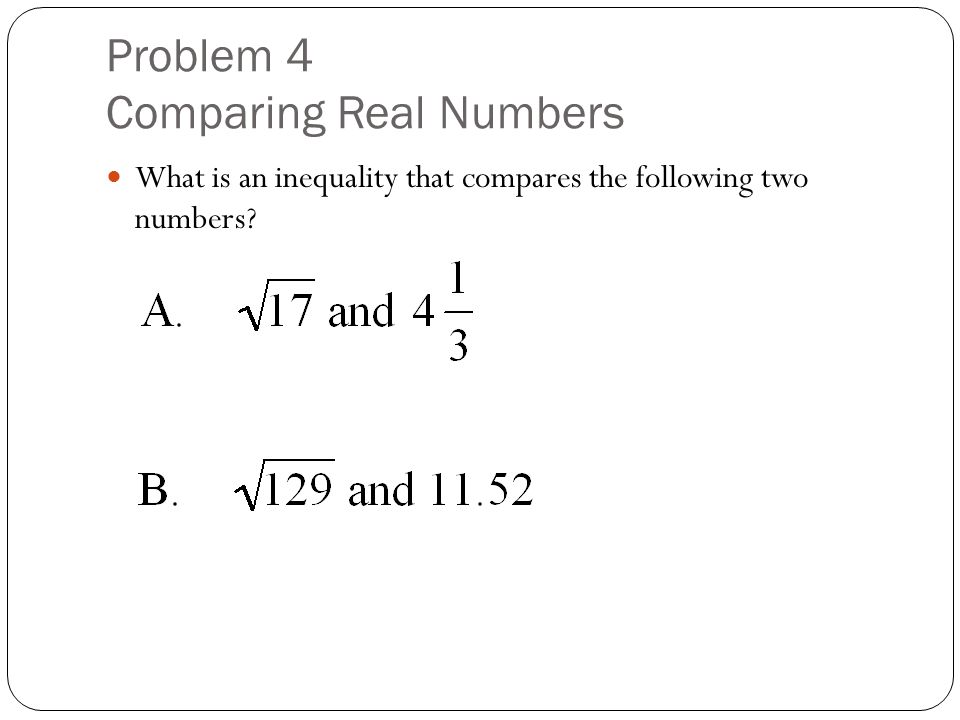 Problem 4 Comparing Real Numbers