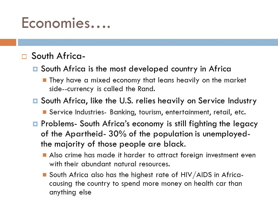 Economies…. South Africa-