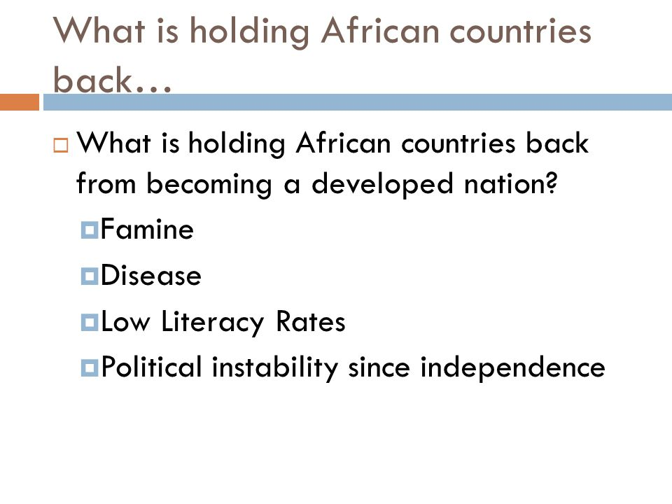 What is holding African countries back…