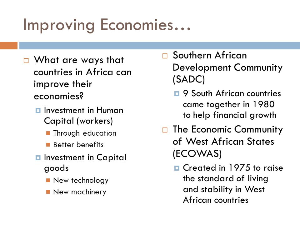Improving Economies… Southern African Development Community (SADC)
