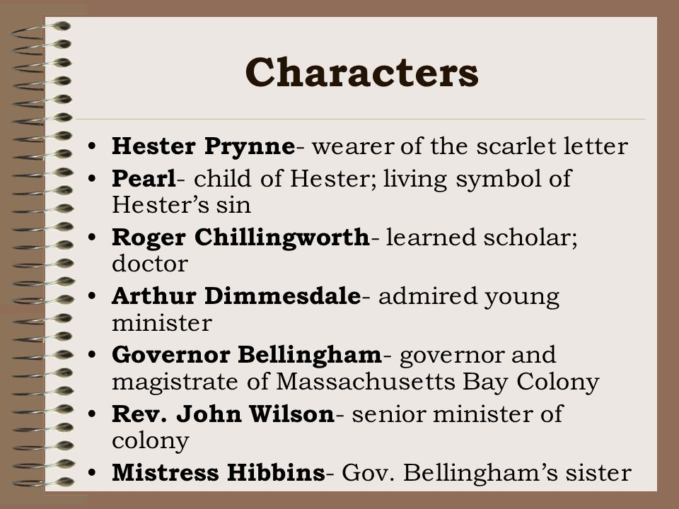 the character traits of roger chillingworth in the scarlet letter by nathaniel hawthorne Roger prynne is a fictional character and primary antagonist in the 1850 novel the scarlet letter by nathaniel hawthorne he is an english scholar who moves to the new world with his wife hester prynne and assumes the name roger chillingworth.