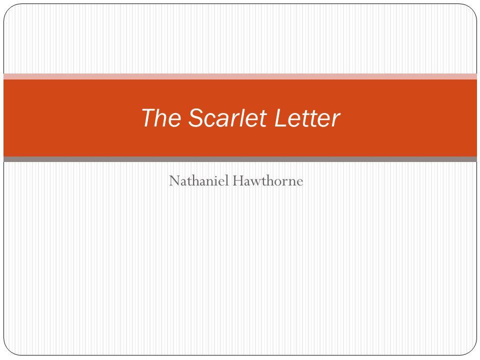 nathaniel hawthornes the scarlet letter essay Scarlet letter essay the scarlet letter by nathaniel hawthorne the scarlet letter by hawthorne, nathaniel, 1804-1864.