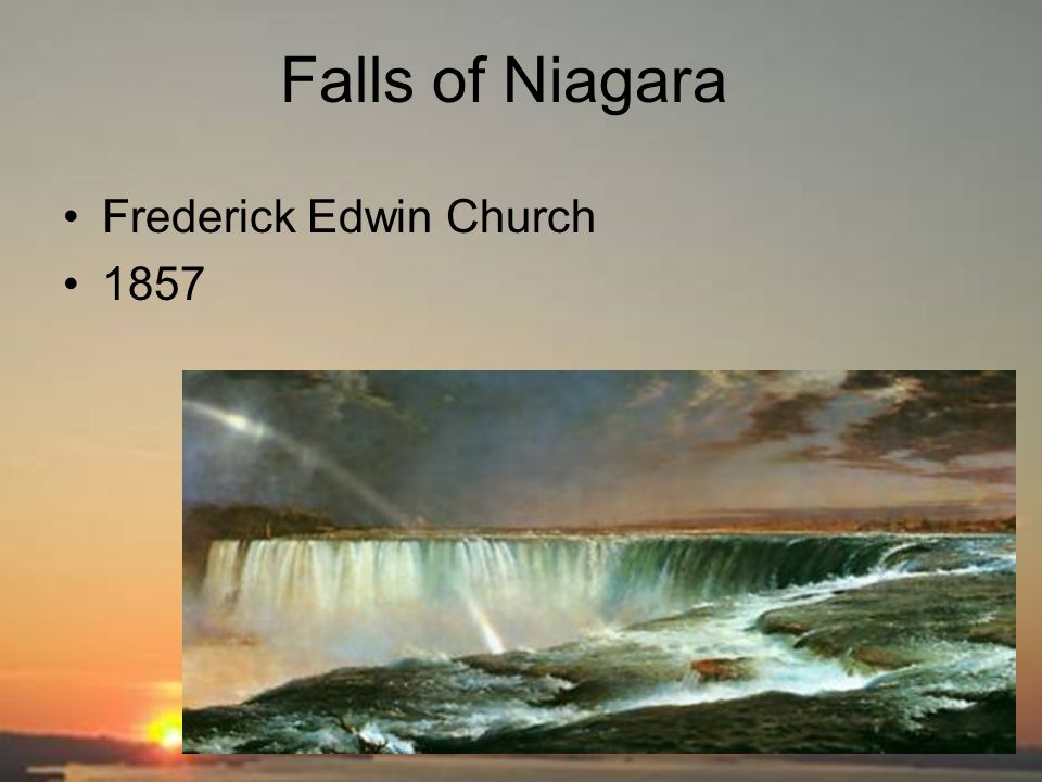 niagara falls by frederick church Frederic edwin church pichincha  famous for his paintings of natural wonders  like niagara falls, icebergs in the arctic, and volcanoes in south america.