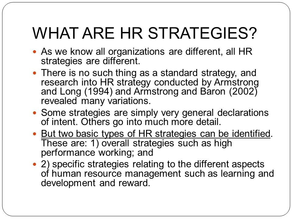 types of hr strategy Organizations all have different hr needs and issue, so make it easier we have  grouped our hr services and solution by organizational type, take a look.