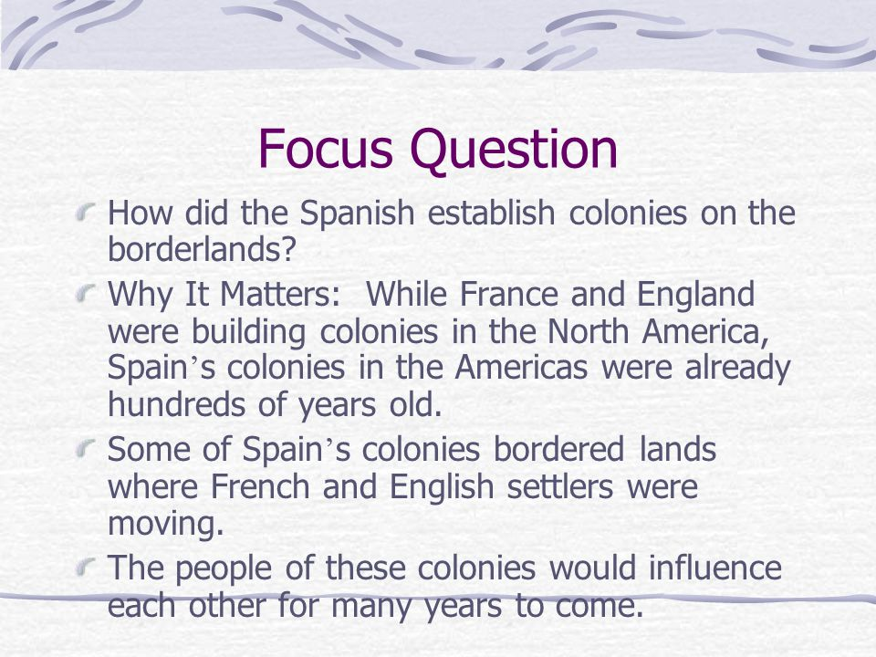 Spanish Colonies On The Borderlands Ppt Download