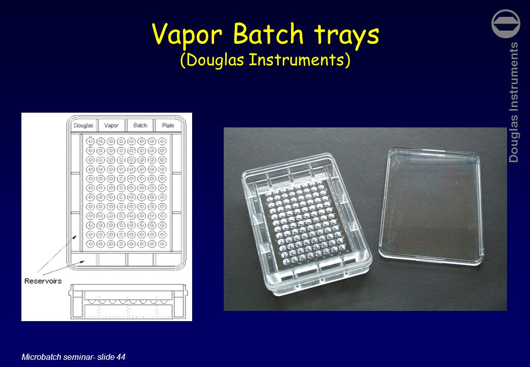 Vapor Batch trays (Douglas Instruments)