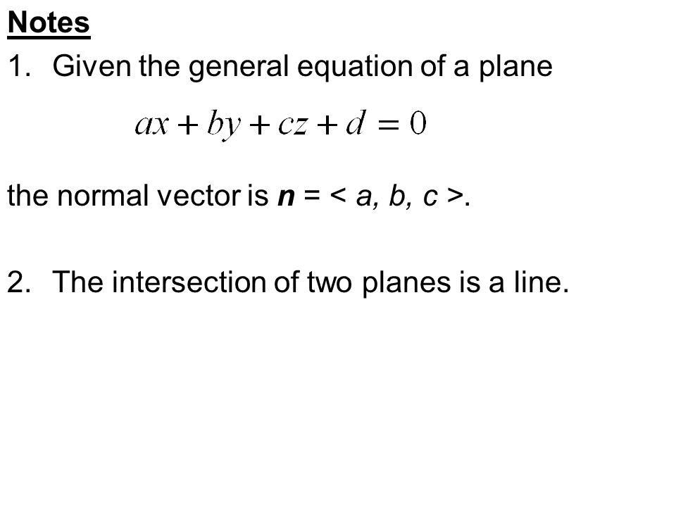 the vector equation of a plane (716, #21) find an equation of the plane through the point ( 1, 2, 3 ) and with the  normal vector n = 15i + 9j - 12k solution: the general equation of the plane.