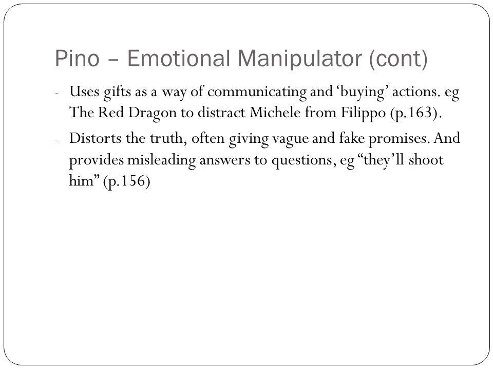 Pino – Emotional Manipulator (cont)