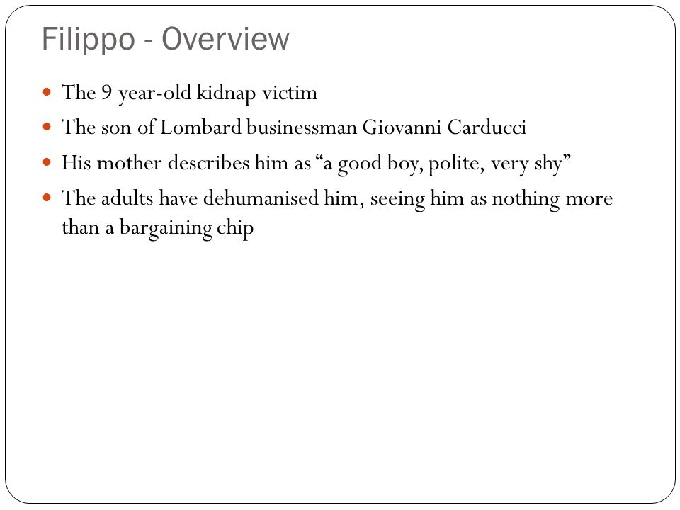 Filippo - Overview The 9 year-old kidnap victim
