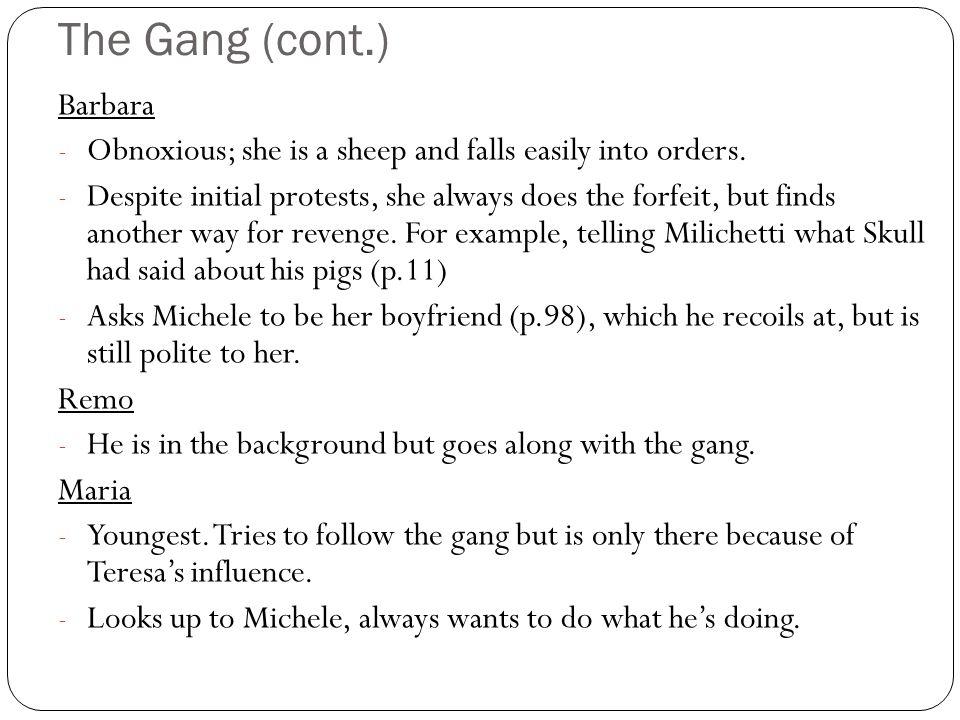 The Gang (cont.) Barbara