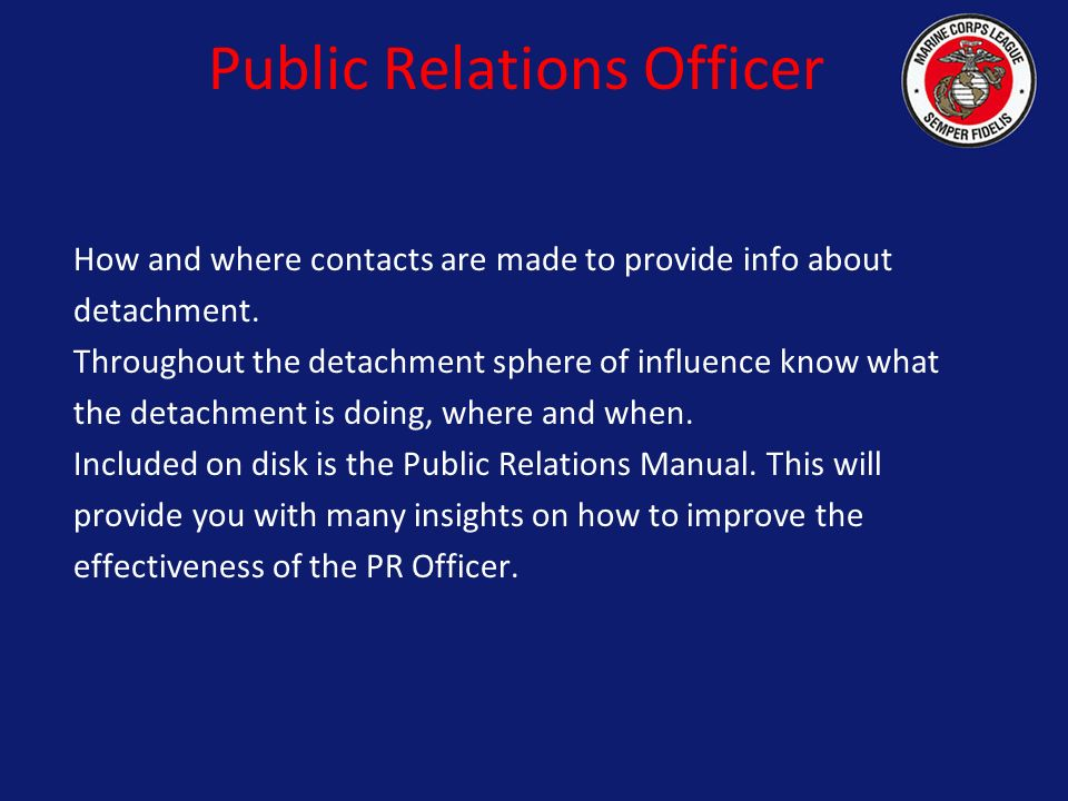 public relation officers A public relations officer represents an organization or company as the face that the media sees most public relations officers have bachelor's degrees in fields such as journalism, public relations or communications.