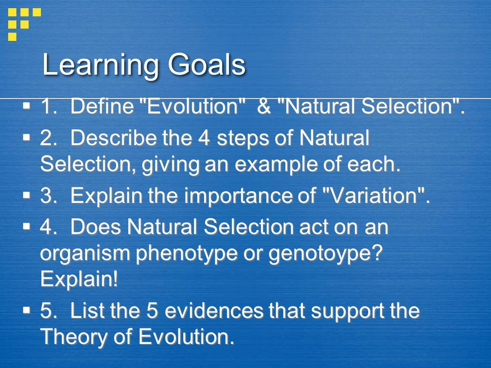 Learning Goals 1. Define Evolution & Natural Selection .