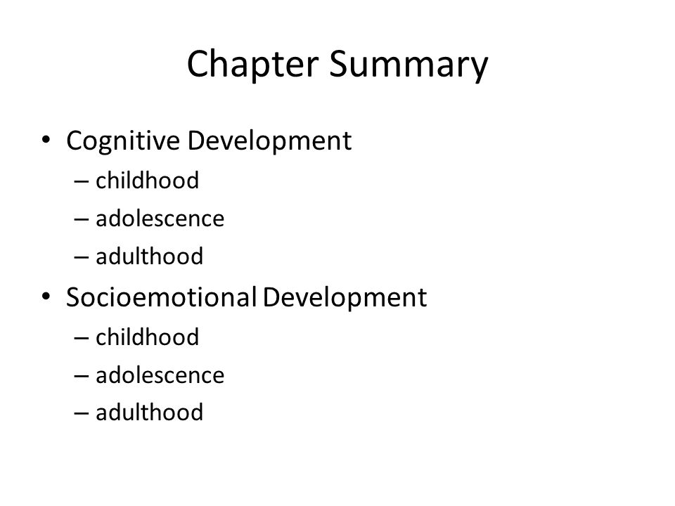 adult development summary Start studying adult development and aging-chapter 3 learn vocabulary, terms, and more with flashcards, games, and other study tools.