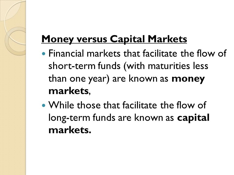 Money versus Capital Markets