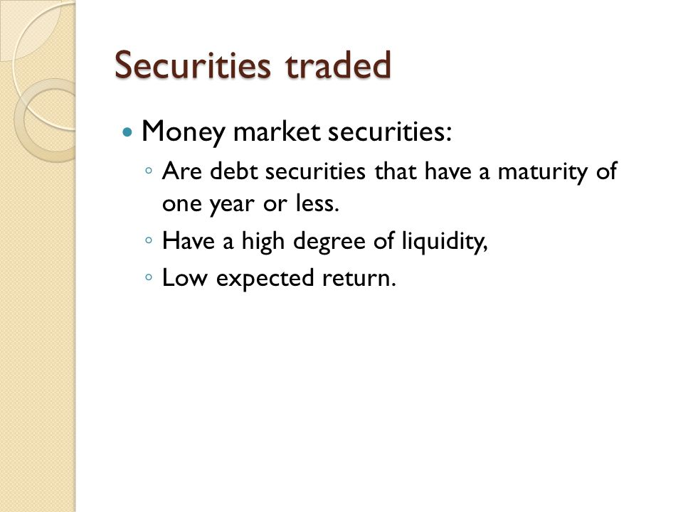 Securities traded Money market securities:
