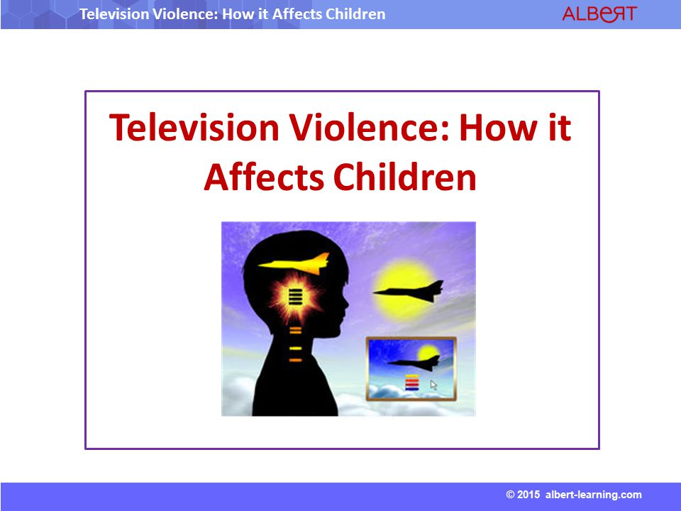 violence in television and the effect 2018-3-16  even very young children in our society get a big daily dose of television kids & the media decades of psychological research confirms that media violence.