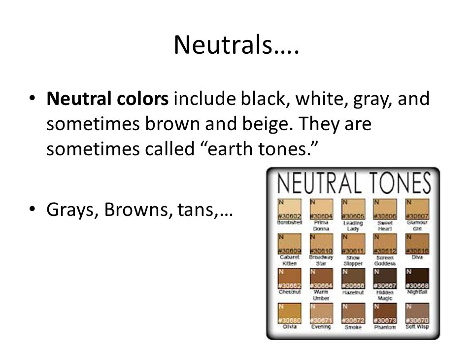 Neutrals Colors color theory day!. - ppt download