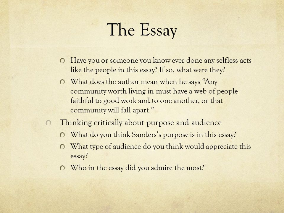 and it all comes down to this the essay ppt  the essay thinking critically about purpose and audience