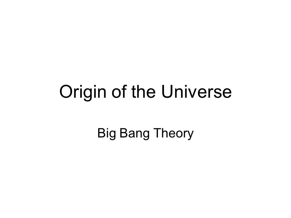 theories on origin of universe essay Myths of origin and the theory of the present essay will not it exposes in non-technical language certain demands that are made of scientific theories or.
