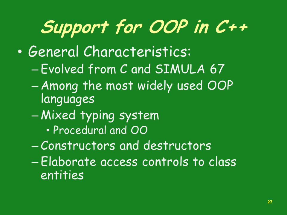 Support for OOP in C++ General Characteristics: