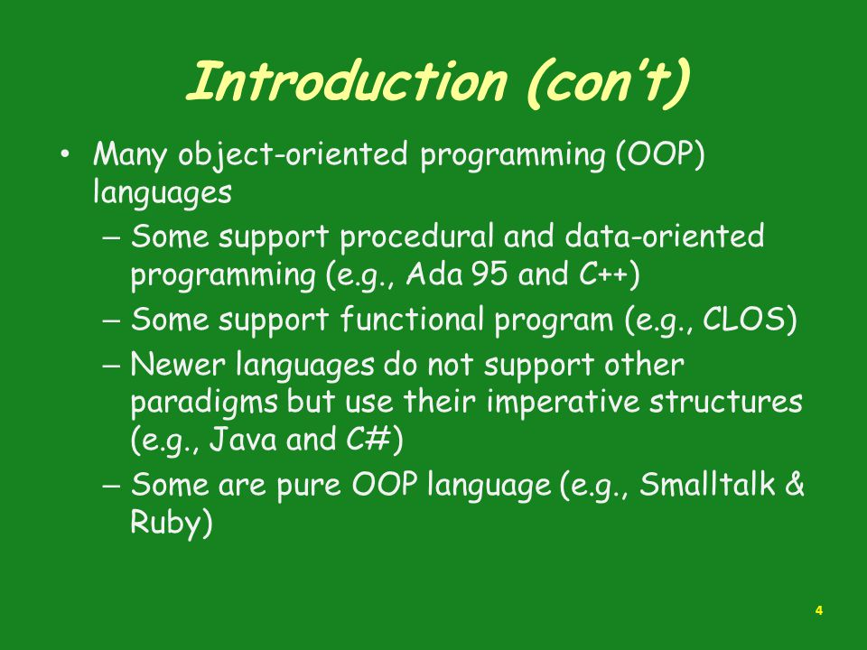 Introduction (con't) Many object-oriented programming (OOP) languages