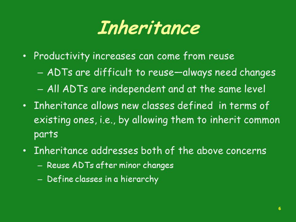 Inheritance Productivity increases can come from reuse