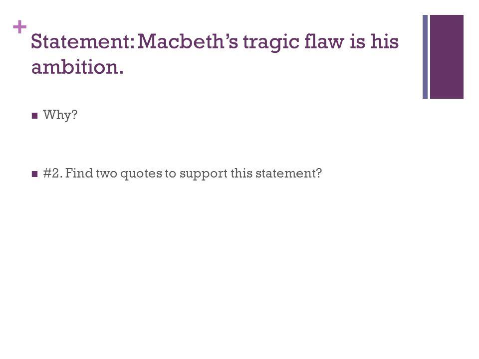 what is macbeths tragic flaw