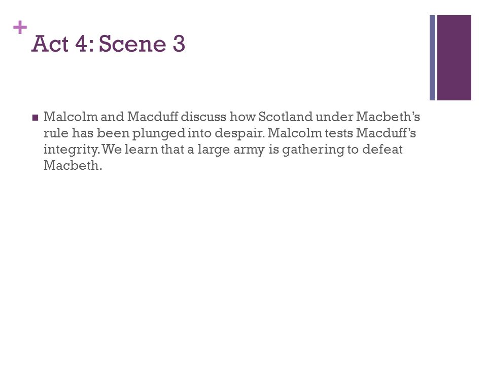 macbeth act 4 scene 1 answers Start studying the tragedy of macbeth: study questions (all acts) learn act 1 scene 4-6: why does macbeth have reason to doubt that he will succeed duncan.