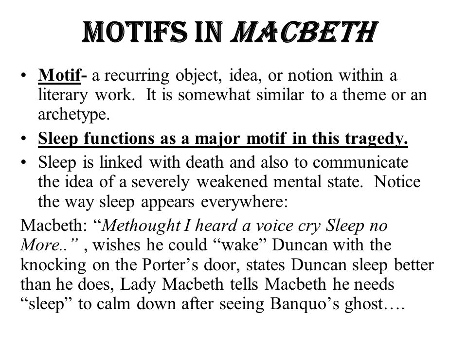 macbeth sleep motif essays Get an answer for 'what examples of sleep imagery are in shakespeare's play macbeth' and find homework help for other macbeth questions at enotes.