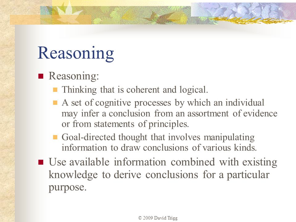 Reasoning Reasoning: Thinking that is coherent and logical.